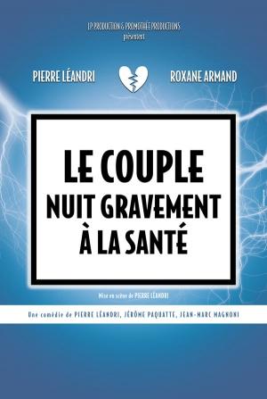 Humour sur la Côte Le couple nuit gravement à la santé chaque 1er mercredi du mois aux Ateliers de la Côte Centre culturel à Etoy