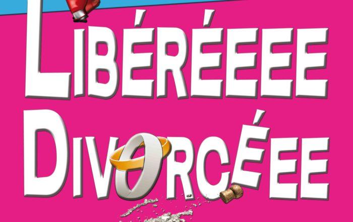 Humour sur la Côte, Libéréeee Divorcéee chaque 1er mercredi du mois aux Ateliers de la Côte à Etoy